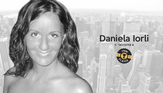 Daniela Iorli: il sogno americano non esiste, si crea.